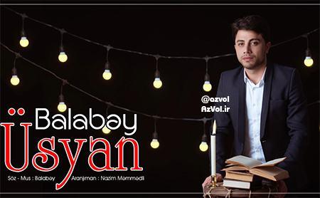 دانلود آهنگ آذربایجانی جدید Balabey به نام Usyan
